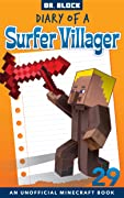 Diary of a Surfer Villager: Book 29: (an unofficial Minecraft book)