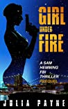 Girl Under Fire (A Sam Hemming FBI Thriller Prequel)
