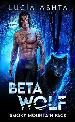 Beta Wolf (Smoky Mountain Pack #2)