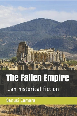 The Fallen Empire: ...an historical fiction
