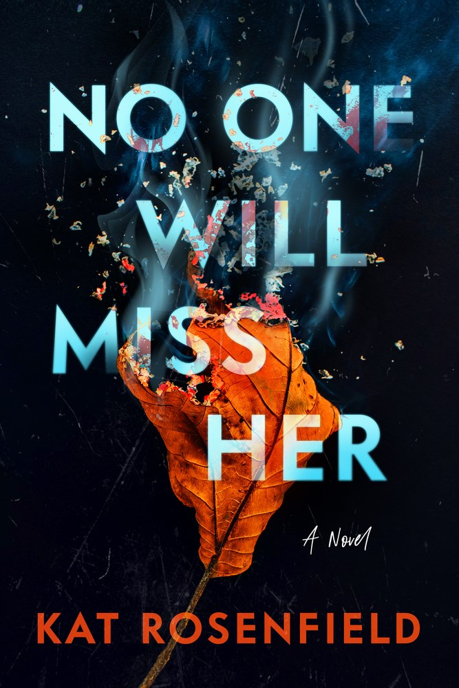 No One Will Miss Her by Kat Rosenfield