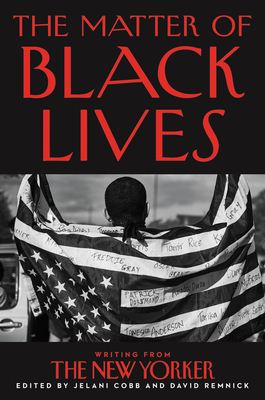 The Matter of Black Lives: Writing from The New Yorker