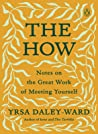 The How: Notes on the Great Work of Meeting Yourself