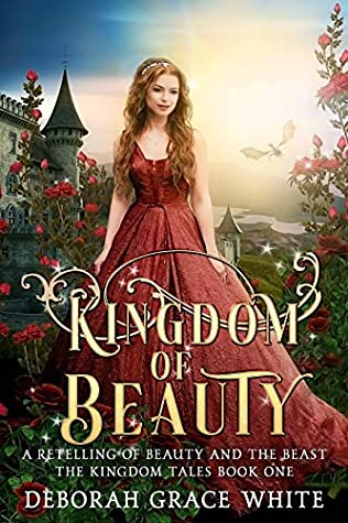 Kingdom of Beauty: A Retelling of Beauty and the Beast (The Kingdom Tales #1)