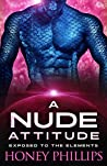 A Nude Attitude (Exposed to the Elements, #3)
