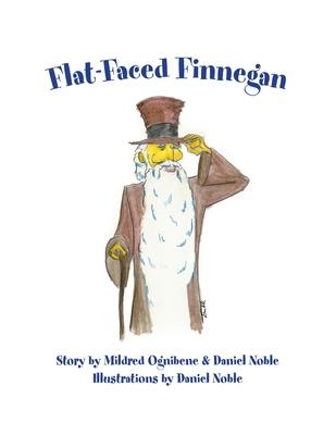 Flat-Faced Finnegan Mildred Ognibene, Daniel Noble