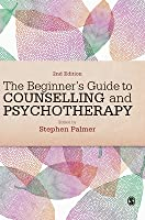 The Beginner's Guide to Counselling and Psychotherapy