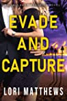 Evade and Capture...