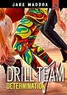 Drill Team Determination