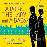 A Duke, the Lady, and a Baby Lib/E
