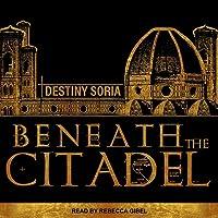 Beneath the Citadel Lib/E