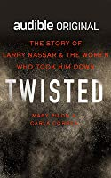 Twisted: The Story of Larry Nassar and the Women Who Took Him Down