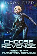 Choose Revenge (Agents of the Planetary Republic, #9)