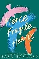 Fierce Fragile Hearts (Beautiful Broken Things, #2)