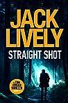 Straight Shot (Tom Keeler #1)