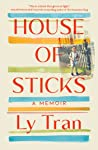 House of Sticks by Ly Tran