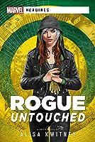 Rogue: Untouched: A Marvel Heroine Novel