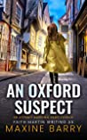 AN OXFORD SUSPECT an utterly gripping page-turner (Great Reads Book 9)