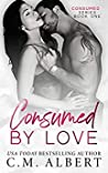 Consumed by Love (Consumed, #1)