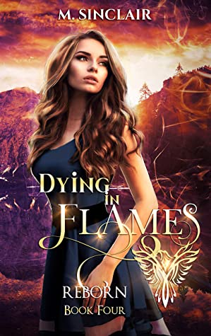 Dying in Flames (Reborn, #4)