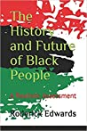 The History and Future of Black People: A Realistic Assessment