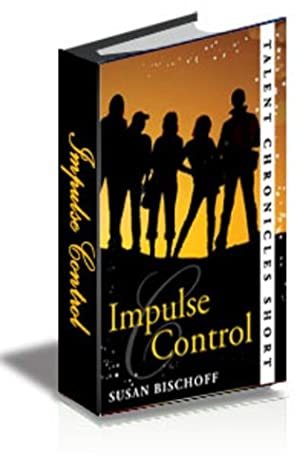 Read Impulse Control Talent Chronicles 05 By Susan Bischoff