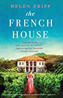 The French House: Gripping and heartbreaking French historical fiction