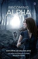 Becoming Alpha (Alpha Girl, #1)