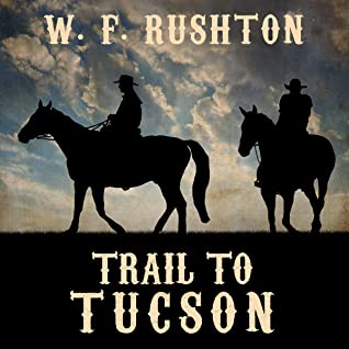 Trail To Tucson: A Jake Madden Western Adventure