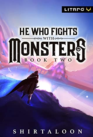 He Who Fights with Monsters 2 (He Who Fights with Monsters, #2)