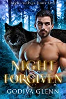 Night Forgiven (Night Wolves #5)