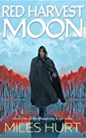 Red Harvest Moon (The Wandering Knife Book 1)