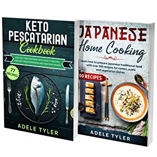 Japanese Cookbook And Keto Pescatarian Diet: 2 Books In 1: Over 150 Recipes For Ketogenic Fish And Seafood Dishes And Japanese Food