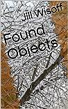 Found Objects by Jill Wisoff