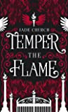 Temper the Flame