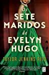 Os Sete Maridos de Evelyn Hugo by Taylor Jenkins Reid