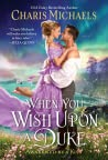 When You Wish Upon a Duke (Awakened by a Kiss, #2)