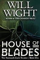 House of Blades (Traveler's Gate, #1)