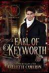 Earl of Keyworth (Seductive Scoundrels, #12; Wicked Earls' Club)
