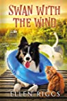 Swan with the Wind (Bought-the-Farm Mystery #9)