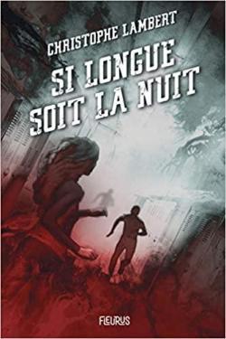Si longue soit la nuit by Christophe Lambert