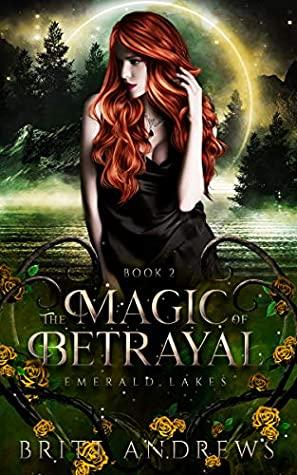 The Magic of Betrayal (Emerald Lakes, #2)