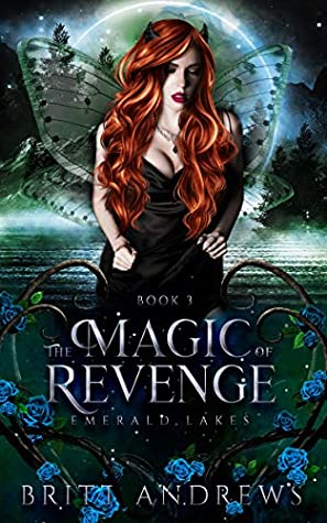 The Magic of Revenge (Emerald Lakes, #3)