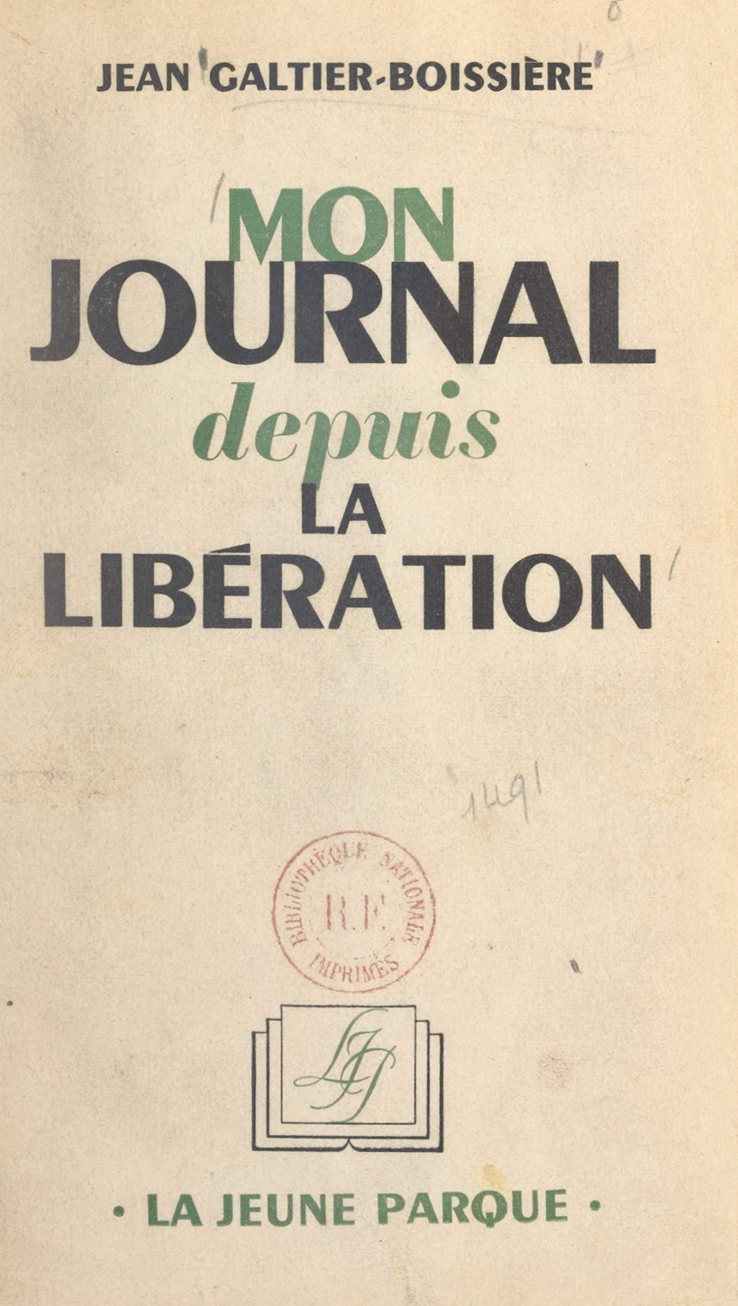 Mon journal depuis la Libération Jean Galtier-Boissière