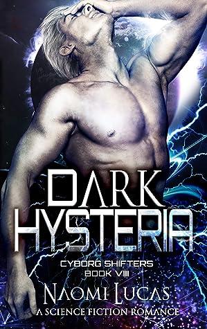 Dark Hysteria (Cyborg Shifters #8)