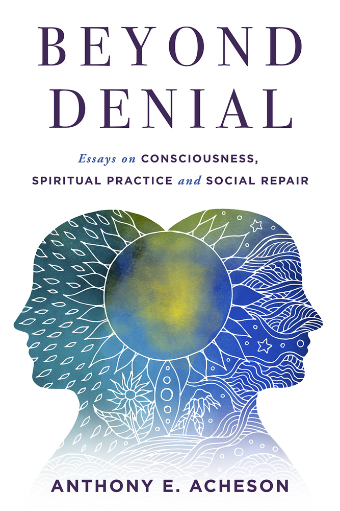 Beyond Denial by Anthony E. Acheson