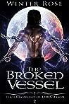 The Broken Vessel (The Chronicles of Luna Moon, #2)