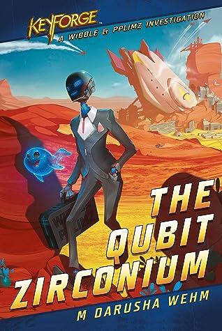 The Qubit Zirconium: A KeyForge Novel