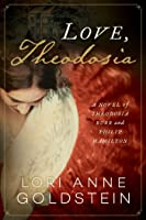 Love, Theodosia: A Novel of Theodosia Burr and Philip Hamilton