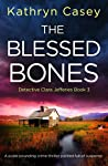 The Blessed Bones (Detective Clara Jefferies, # 3)